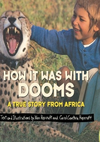 - How It Was with Dooms: A True Story from Africa