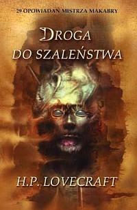 Howard Phillips Lovecraft - Droga do szaleństwa