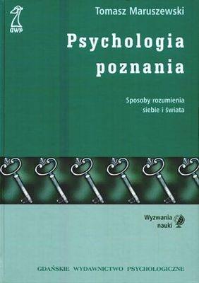 Tomasz Maruszewski - Psychologia poznania