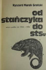 Ryszard Marek Groński - Od Stańczyka do STS-u : satyra polska lat 1944-1956