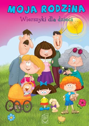 Anna Edyk-Psut - Moja rodzina. Wierszyki dla dzieci