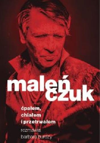 Maciej Maleńczuk - Ćpałem chlałem i przetrwałem