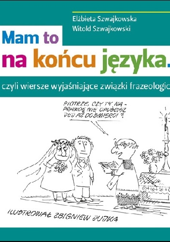 Elżbieta Szwajkowska - Mam to na końcu języka...