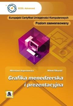 Witold Sikorski - Grafika menedżerska i prezentacyjna. Poziom zaawansowany