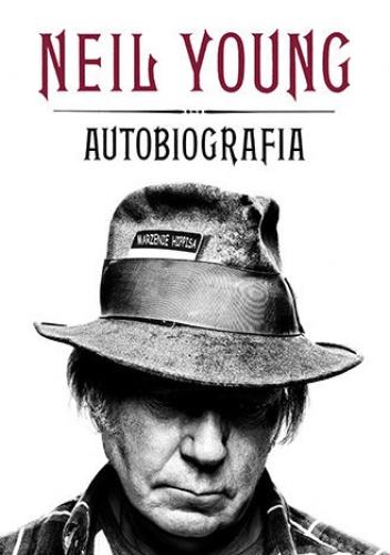 Neil Young - Neil Young. Autobiografia