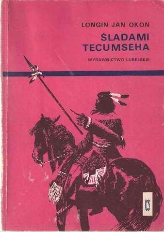 Longin Jan Okoń - Śladami Tecumseha