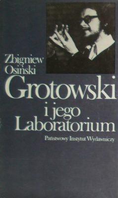 Zbigniew Osiński - Grotowski i jego Laboratorium