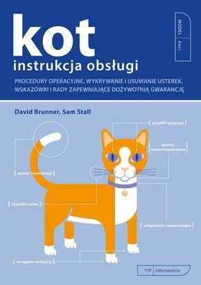 David Brunner - Kot. Instrukcja obsługi : rozwiązywanie problemów technicznych oraz dożywotnia konserwacja