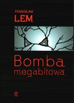 Stanisław Lem - Bomba Megabitowa
