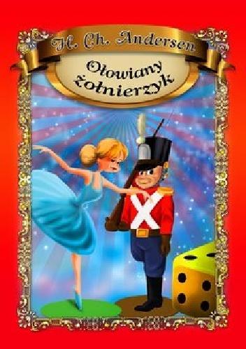 Hans Christian Andersen - Dzielny ołowiany żołnierz
