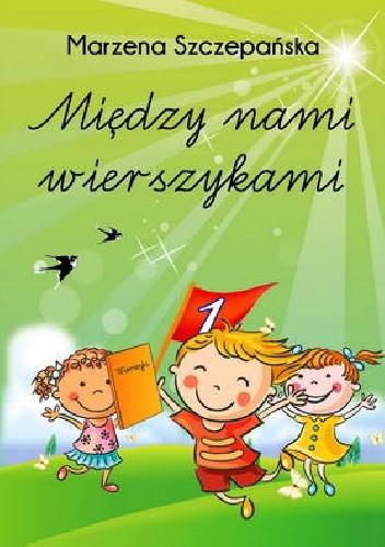 Marzena Szczepańska - Między nami wierszykami