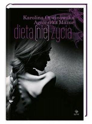 Karolina Otwinowska - Dieta (nie) życia