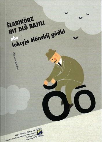 Mirosław Syniawa - Ślabikŏrz niy dlŏ bajtli abo lekcyje ślōnskij gŏdki