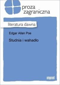Edgar Allan Poe - Studnia i wahadło