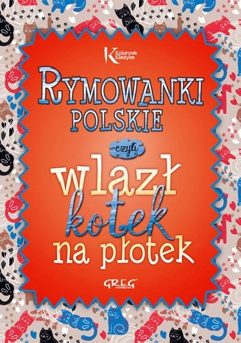 praca zbiorowa - Rymowanki polskie czyli wlazł kotek na płotek