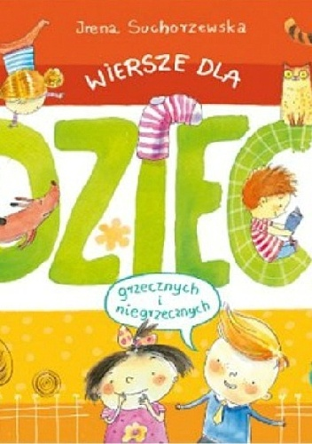 Irena Suchorzewska - Wiersze dla dzieci (grzecznych i niegrzecznych)