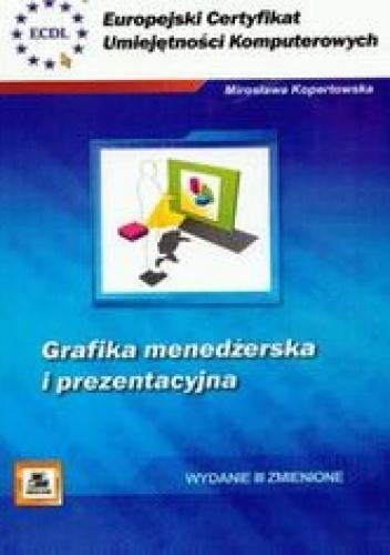 Kopertowska Mirosława - ECUK. Grafika menedżerska i prezentacyjna