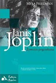 Myra Friedman - Janis Joplin. Żywcem pogrzebana