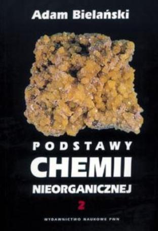 Adam Bielański - Podstawy chemii nieorganicznej T.2