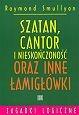 Raymond Smullyan - Szatan, Cantor i nieskończoność oraz inne łamigłówki