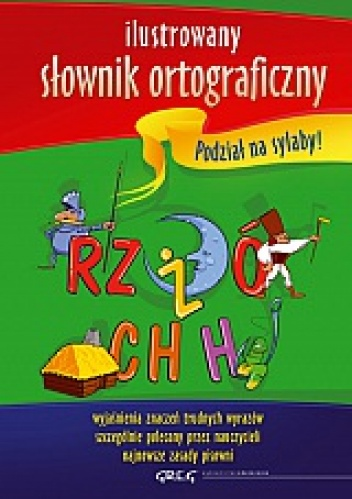 Lucyna Szary - Ilustrowany słownik ortograficzny