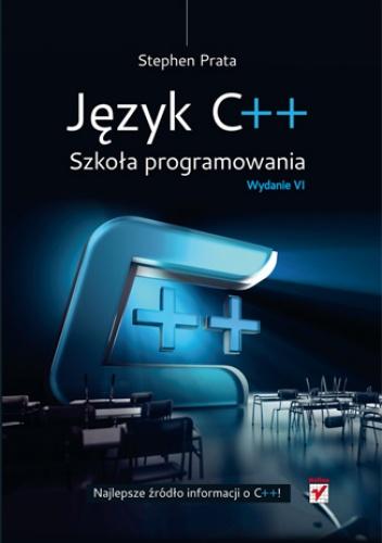 Stephen Prata - Język C++. Szkoła programowania. Wydanie VI