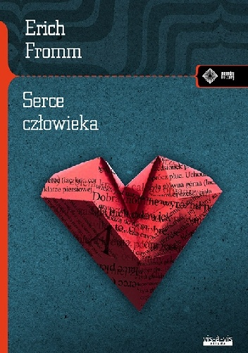Erich Fromm - Serce człowieka