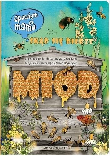 Marcin Brykczyński - Opowiem ci, mamo, skąd się bierze miód