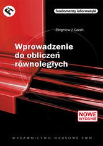 Zbigniew J. Czech - Wprowadzenie do obliczeń równoległych