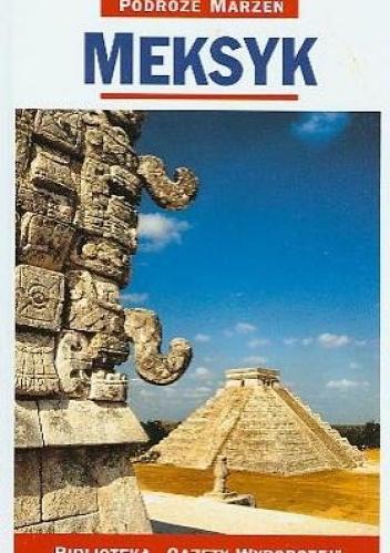 praca zbiorowa - Meksyk. Podróże marzeń