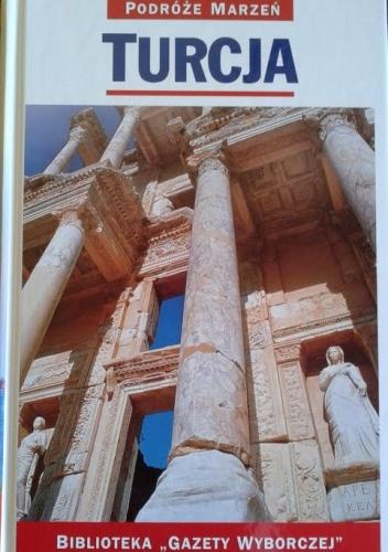 praca zbiorowa - Turcja. Podróże marzeń