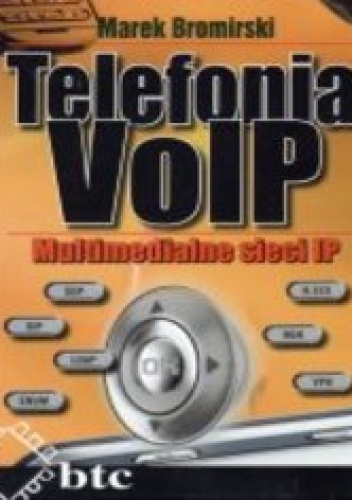 Marek Bromiński - Telefonia VoIP. Multimedialne sieci IP