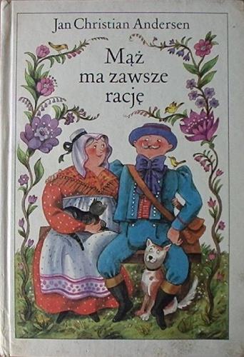 Hans Christian Andersen - Mąż ma zawsze rację