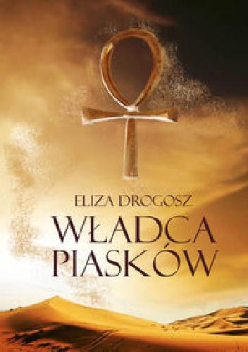Eliza Drogosz - Władca piasków