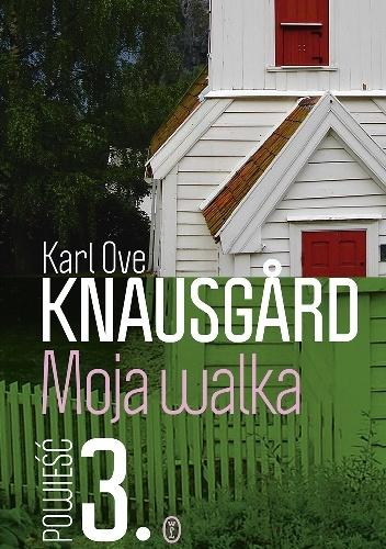 Karl Ove Knausgård - Moja walka. Księga 3