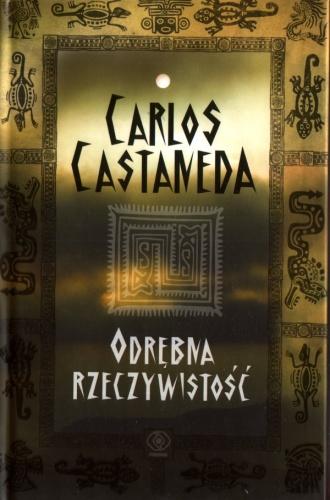 Carlos Castaneda - Odrębna Rzeczywistość