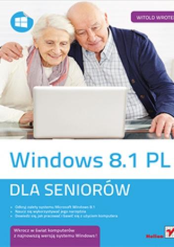 Witold Wrotek - Windows 8.1 PL. Dla seniorów