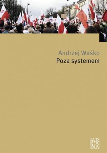 Andrzej Waśko - Poza systemem
