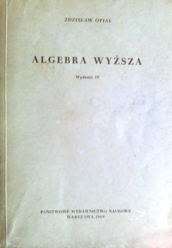 Zdzisław Opial - Algebra wyższa