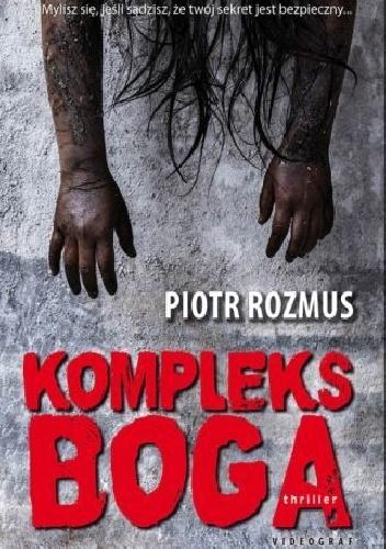 Piotr Rozmus - Kompleks Boga