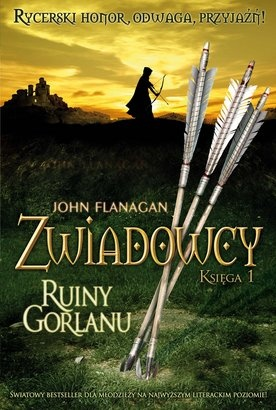 John Flanagan - Zwiadowcy. Ruiny Gorlanu