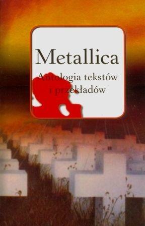 Lesław Haliński - Metallica antologia tekstów i przekładów