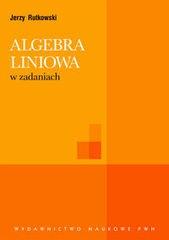Jerzy Rutkowski - Algebra liniowa w zadaniach
