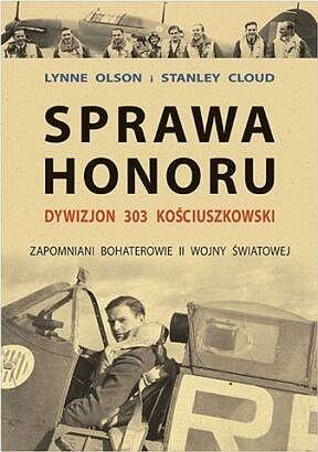 Lynne Olson - Sprawa honoru. Dywizjon 303 Kościuszkowski