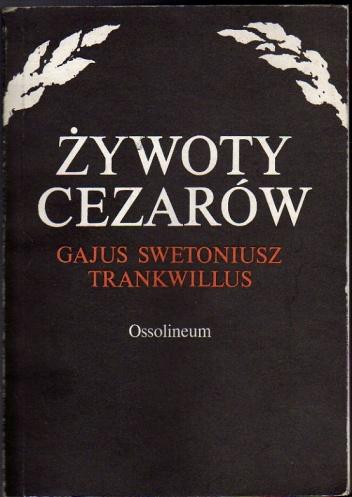 Gajus Swetoniusz Trankwillus - Żywoty cezarów