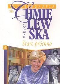 Joanna Chmielewska - Autobiografia. Stare próchno