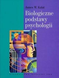 James W. Kalat - Biologiczne podstawy psychologii