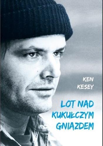 Ken Kesey - Lot nad kukułczym gniazdem