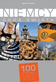 praca zbiorowa - Niemcy. Cuda świata. 100 kultowych rzeczy, zjawisk, miejsc