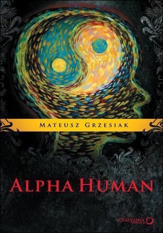 Mateusz Grzesiak - Alpha Human